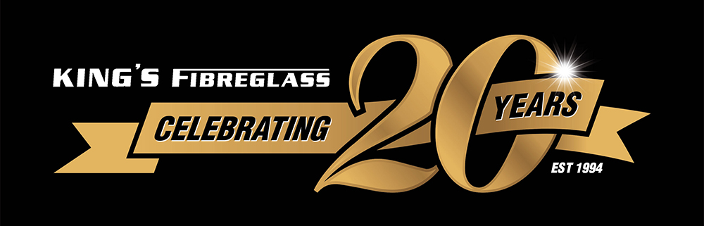 King's Fibreglass Celebrating 20 Years in Business